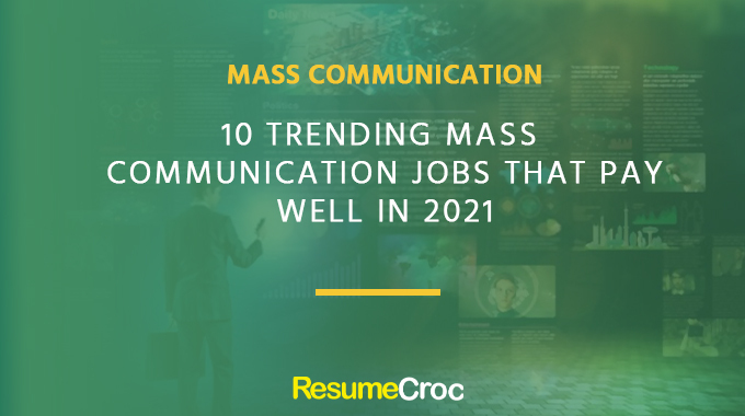 10 Trending mass communication jobs that pay well in 2021